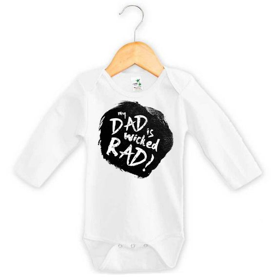 MY DAD IS WICKED RAD long sleeve onesie | Word On Baby