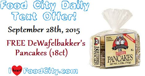 Food City Text Offer 9-28 is FREE DeWafelbakker's 18ct Pancakes! Check out the great coupons and deals posted via http://Iheartfoodcity.com