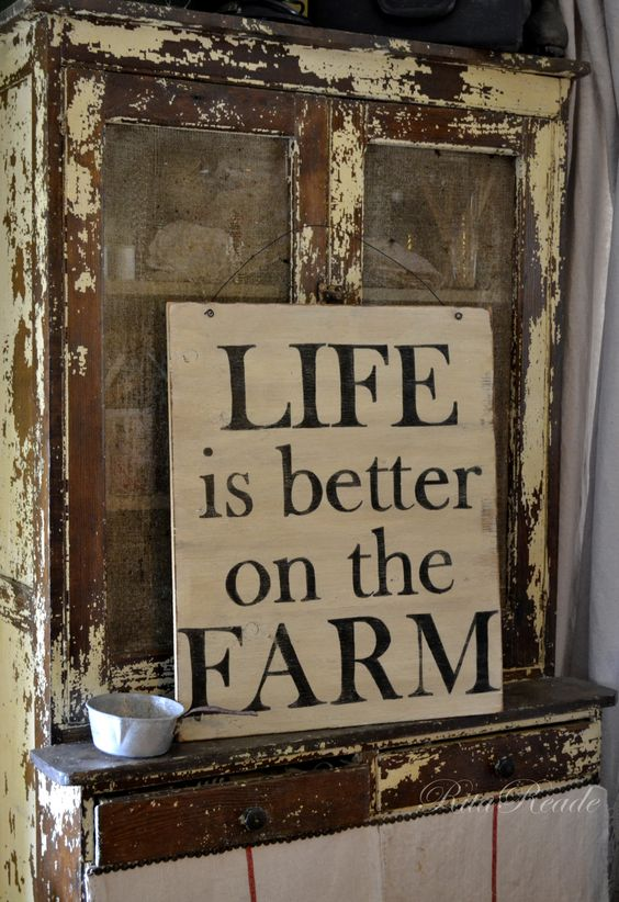 Life is better on the Farm vintage sign farmgirl fancies: