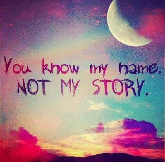 You Know My Name  life quotes story not know name instagram instagram pictures instagram graphics instagram quotes