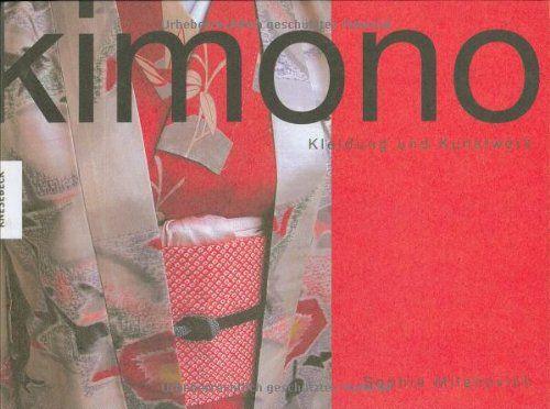 Kimono: Kleidung und Kunstwerk von Sophie Milenovich http://www.amazon.de/dp/3896604929/ref=cm_sw_r_pi_dp_GTpdwb0ZNVCKM
