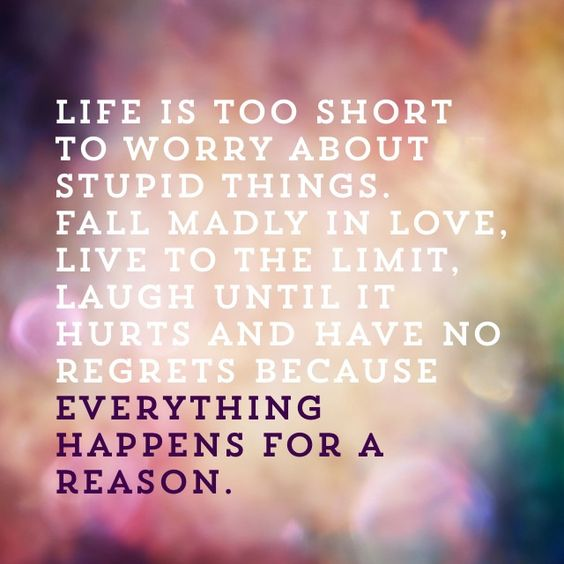 Life is too short to worry about stupid things. Fall madly ...