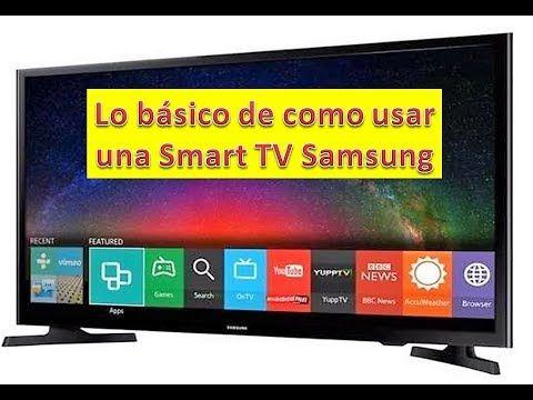 Smart Samsung El Moden Y Ver Youtube Youtube Smart Tv Samsung Tv