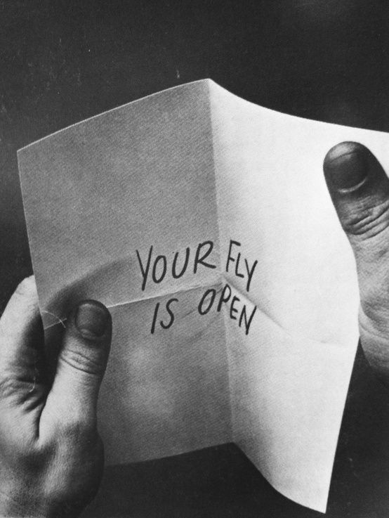 Your Fly Is Open: