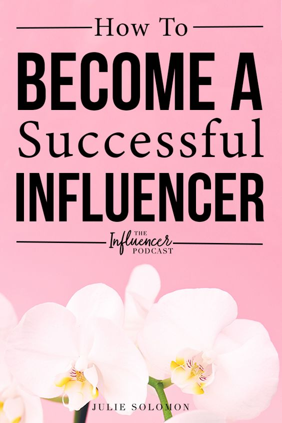 How to become a successful influencer