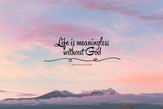 Life Is Meaningless Without God Believers4ever Com Laptop Wallpaper Desktop Wallpapers Laptop Wallpaper Quotes Ipad Wallpaper Quotes