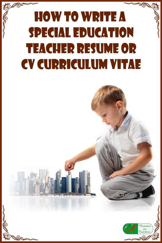 How to Write a Special Education Teacher Resume or CV Curriculum - resume for special education teacher