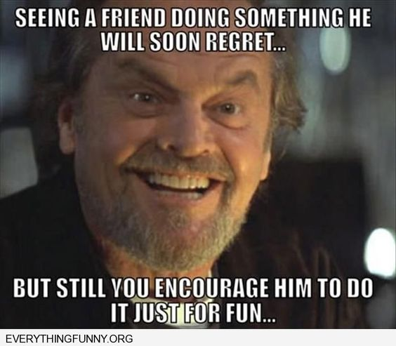Funniest Meme Captions : Funny caption jack nicholson meme seeing a friend doing