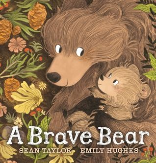 A Brave Bear  A special book is one of the most special things in the world. :)  I love the expressions in the young bear's face and demeanor that match the character's feelings of anticipation and fear and confidence and bravery.   Also, one of my favorite endings ever.