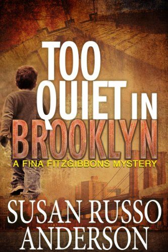 Too Quiet In Brooklyn (A Fina Fitzgibbons Brooklyn Mystery Book 1) - Kindle edition by Susan Russo Anderson. Mystery, Thriller & Suspense Kindle eBooks @ Amazon.com.