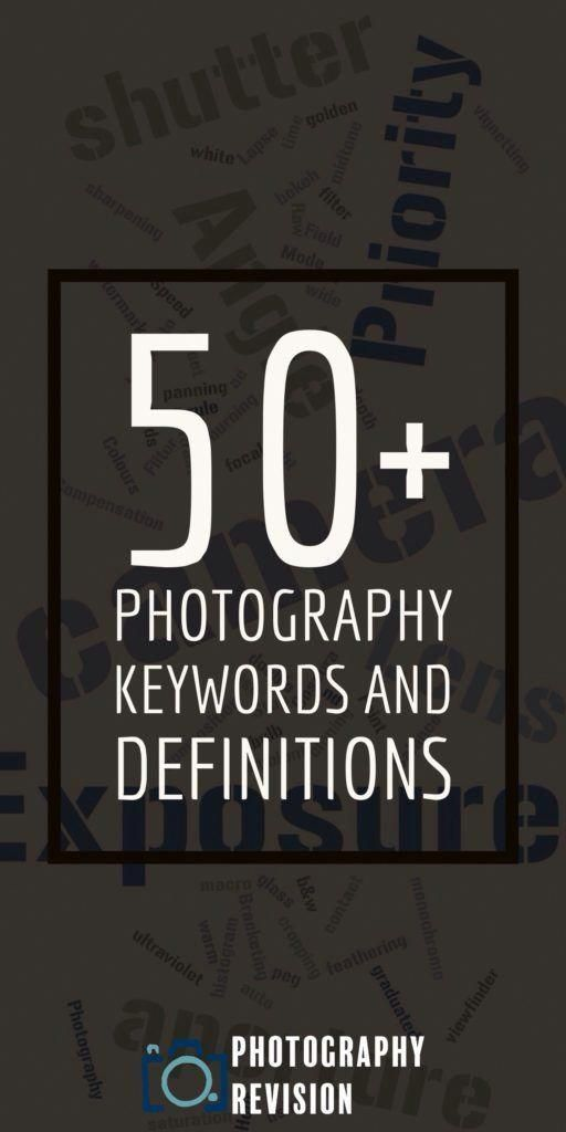 50 Photography Keywords And Definitions Photography Revision A Level Gcse Photographykeywor Photography Keywords Photography Terms Photography Definition