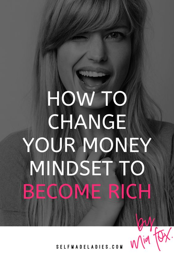 Pinterest Graphic with Title Change Your Money Mindset to Become Rich! - selfmadeladies.com