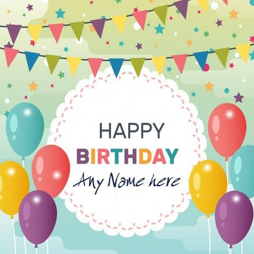 Online Edit Happy Birthday Beautiful Greeting Card With Name Happy Birthday Card W Editable Birthday Cards Birthday Card With Name Happy Birthday Wishes Cards