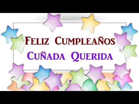 Feliz Cumpleaños Cuñada Frases Para Mi Cuñada Youtube