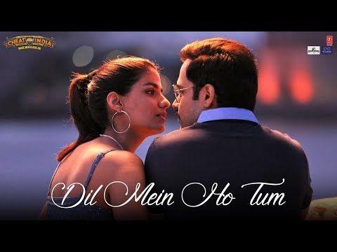 Dil Mein Ho Tum Song Cheat India Emraan Hashmi Armaan Malik Bappi Lahiri Manoj Muntashir Youtube Lagu Video Film