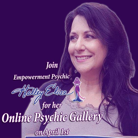 The Psychic Gallery with Empowerment Psychic Halley Élise – April 1st 2020 – ONLINE Event