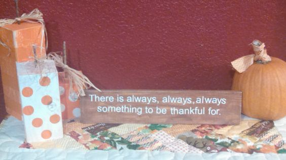 """Thankful Board - """"There is always, always, always something to be thankful for."""""""