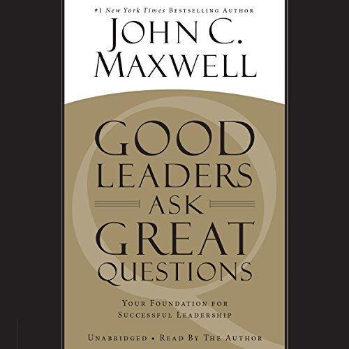 Good Leaders Ask Great Questions In 2020 This Or That Questions Leadership Books How To Influence People