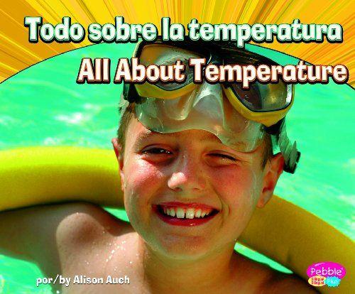 Todo sobre la temperatura/All About Temperature (Ciencia física/Physical Science) (Multilingual Edition) by Alison Auch http://www.amazon.com/dp/1429669047/ref=cm_sw_r_pi_dp_lz7Fub10PKFX1