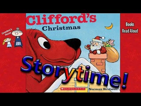 Christmas Stories Clifford S Christmas Read Aloud Story Time Bedtime Story Read Christmas Read Aloud Christmas Books For Kids Christmas Stories For Kids