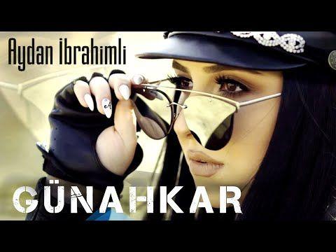 Aydan Ibrahimli Gunahkar Yeni Klip 2019 Youtube Youtube Muzik Sarkilar
