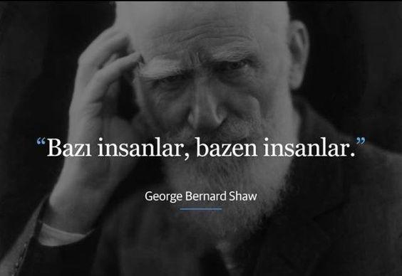 Bazı insanlar, bazen insanlar. - George Bernard Shaw: