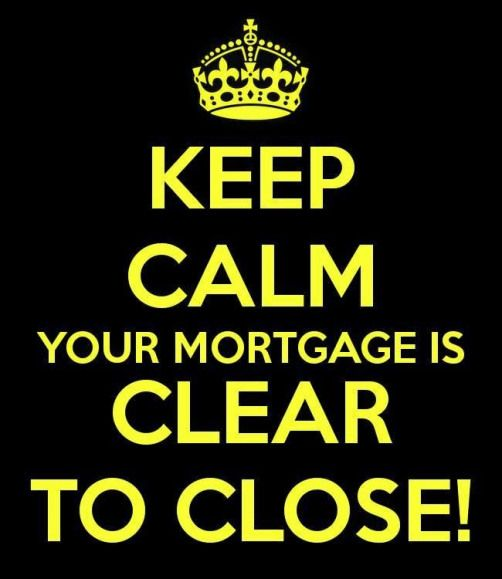 Keep Calm Your Mortgage Is Clear To Close Mortgageloans Mortgage Loans Humor Mortgage Humor Mortgage Quotes Mortgage