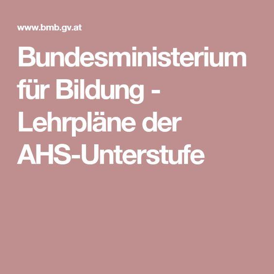 Bundesministerium für Bildung - Lehrpläne der AHS-Unterstufe