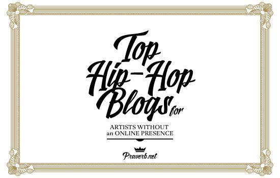 Top Hip-Hop Blogs for Artists Without an Online Presence | Praverb.net