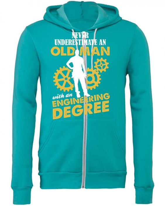 Never Underestimate An Old Man With An Engineering Degree Zipper Hoodie