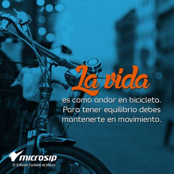 La vida es como andar en bicicleta. Para tener equilibrio debes mantenerte en movimiento.