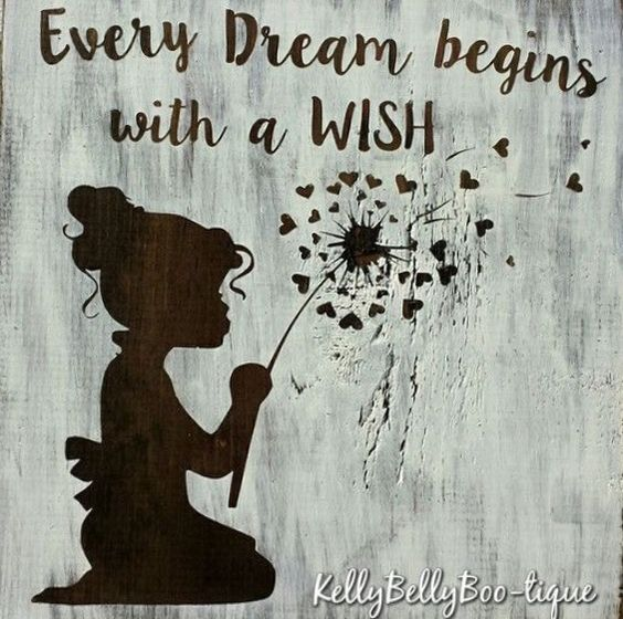 Every dream becomes a wish