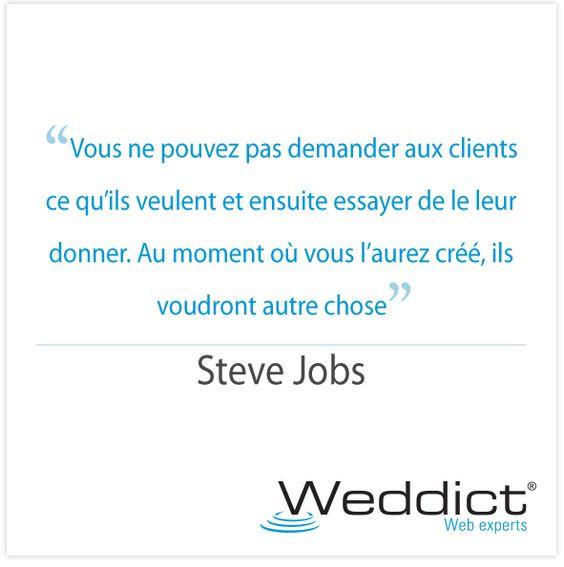 Steve Jobs - clients http://www.weddict.fr/