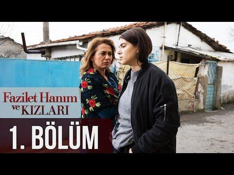 Fazilet Hanim Ve Kizlari 1 Bolum Youtube Turkish Film Youtube Film