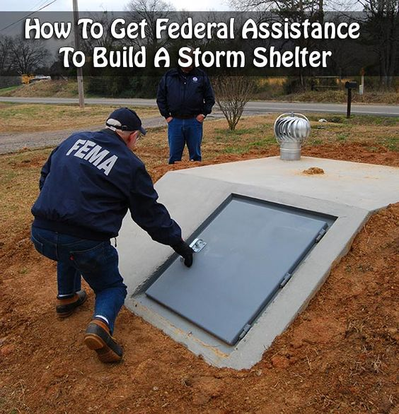 How To Get Federal Assistance To Build A Storm Shelter #bunkerplans