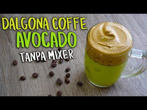 Tanpa Mixer Cara Mudah Membuat Dalgona Coffee Avocado Dalgona Coffee Alpukat Nikmat Youtube Alpukat Resep Makanan Resep