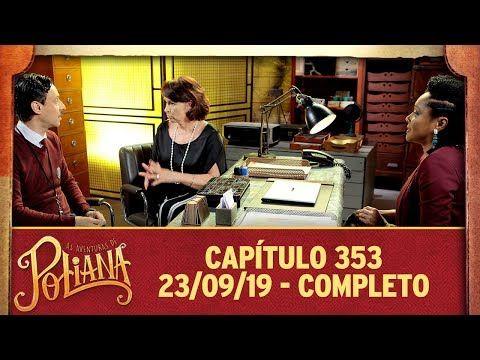 As Aventuras De Poliana Capitulo 354 23 09 19 Completo