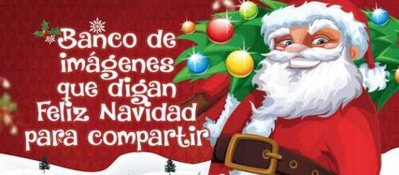 Banco de imágenes que digan Feliz Navidad para compartir   #Navidad #Imagenes