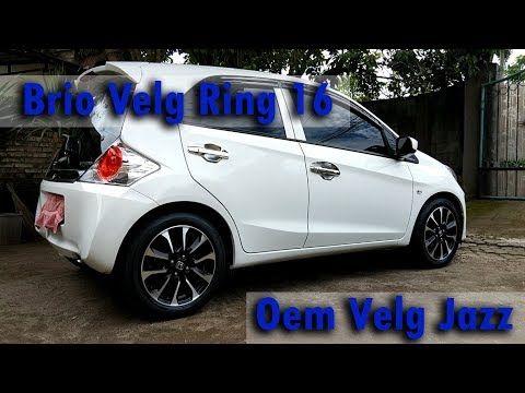 Honda Brio Velg Jazz Rs 2016 Ring 16 185 55 Youtube