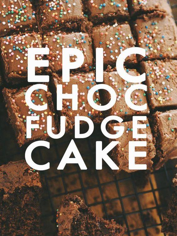 Epic chocolate fudge cake