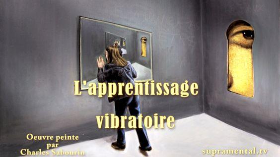 Clip2-L'apprentisage vibratoire-supramental.tv