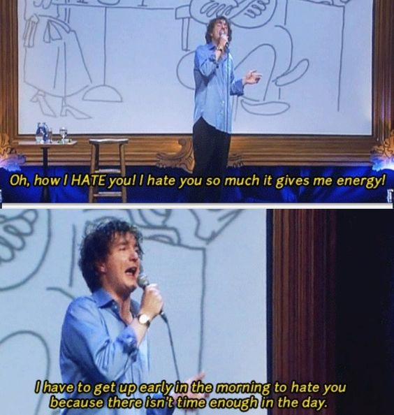 Dylan Moran.  I'm going to name my children in his honor.  Really.  I'll have a Dylan, a Craig, a Stephen, a Catherine...Until I just can't have anymore children, or I run  out of decent names handed down from awesome comedians. ***Actually, I'm never having children.  Ever. :)