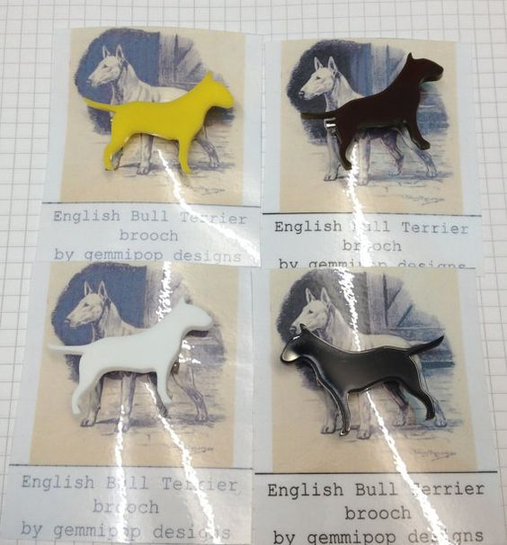 Laser Cut Acrylic English Bull Terrier Dog Brooch    Currently available in Brown, black, white and yellow but I am able to make my laser cut jewellery