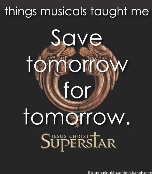 Jesus Christ Superstar ~ Things Musicals Taught Me,  ~ ☮ Broadway Musical Quotes  ☮
