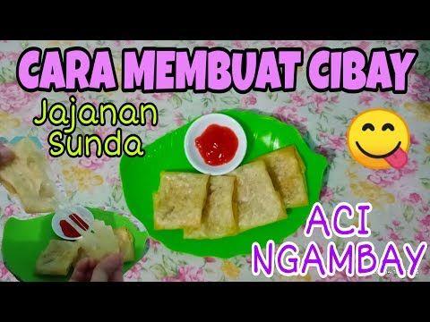 Tutorial Membuat Cibay Aci Ngambay Cemilan Ala Sunda Youtube Cemilan