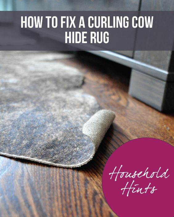 How To Fix a Curling Cow Hide Rug