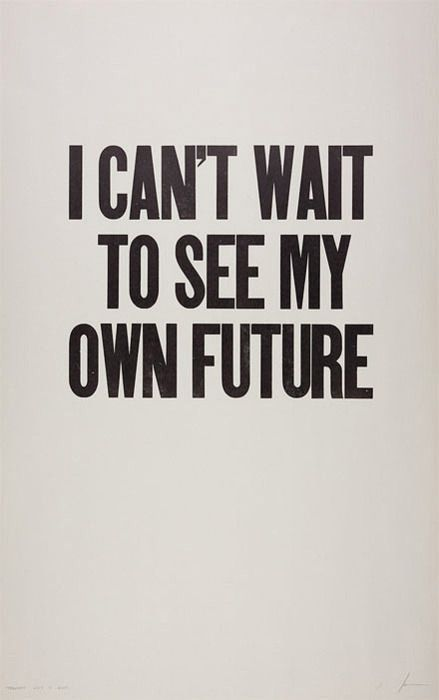 I can't wait to see my own future