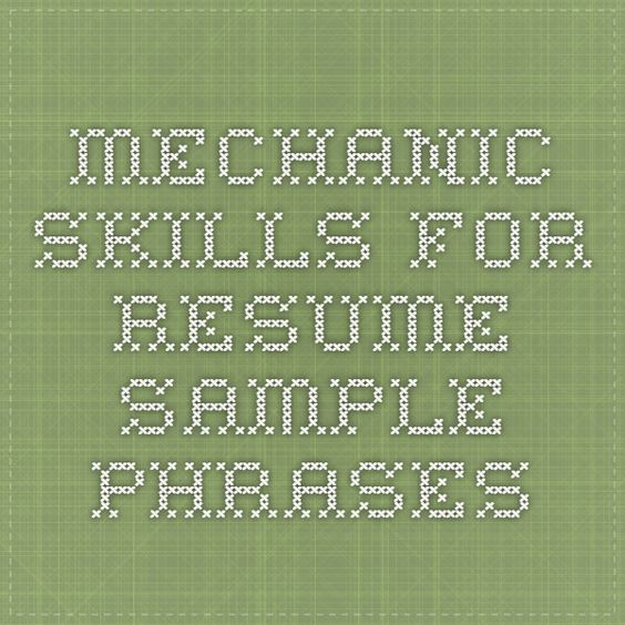 Mechanic Skills for Resume - Sample Phrases Industrial - maintenance carpenter sample resume