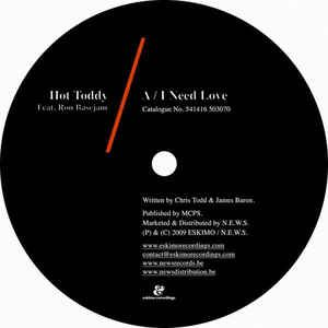 Hot Toddy Feat. Ron Basejam - I Need Love at Discogs