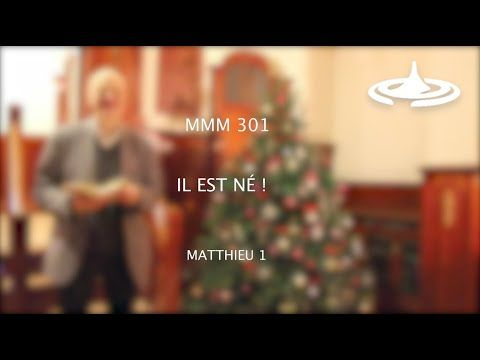 18 Mmm 301 Il Est Ne Matthieu 1 Youtube